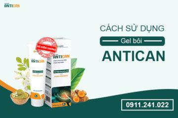 Gel Antican, cách sử dụng gel Antican